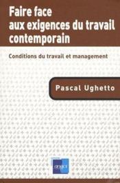Faire Face Aux Exigences Du Travail Comtemporain ; Conditions Du Travail Et Management - Couverture - Format classique