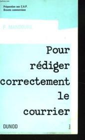 Pour Rediger Correctement Le Courrier. Preparation Au C.A.P., Brevets Commerciaux. - Couverture - Format classique