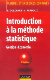 Vente livre :  INTRODUCTION A LA METHODE STATISTIQUE ; GESTION, ECONOMIE  - Catherine Pardoux - Bernard Goldfarb