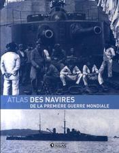 L'atlas des navires de la 1ère guerre mondiale - Intérieur - Format classique