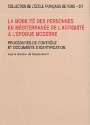 La Mobilite Des Personnes En Mediterranee De L'Antiquite A L'Epoque Moderne Procedures De Controle E - Couverture - Format classique