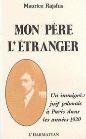 Mon Pere L'Etranger Un Im-Migre Juif Polonais A Paris - Intérieur - Format classique