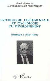 Psychologie Experimentale Et Psychologie Du Developpement ; Hommage A Cesar Flores - Intérieur - Format classique