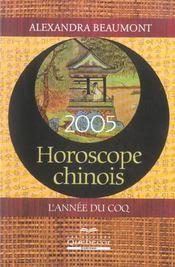 Horoscope Chinois 2005 ; L'Annee Du Coq - Intérieur - Format classique