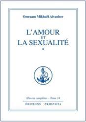Oeuvres Completes T.14 ; L'Amour Et La Sexualité T.1 - Couverture - Format classique