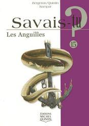 Savais-Tu ? T.15 ; Les Anguilles - Intérieur - Format classique