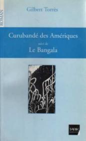 Curubande des ameriques -suivi de le bangala - Couverture - Format classique