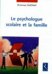 Le psychologue scolaire et la famille - Intérieur - Format classique