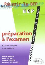 Reussir Le Bep Carrieres Sanitaires Et Sociales Preparation A L'Examen Annales Corrigees Methodologi - Intérieur - Format classique
