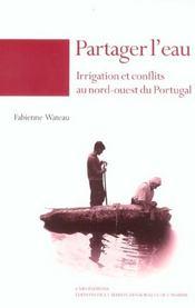 Partager l'eau ; irrigation et conflits au nord-ouest du Portugal - Intérieur - Format classique