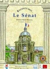 Raconte-Moi... ; Le Sénat - Couverture - Format classique