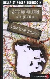 Sortir Du Nucleaire : C Est Possible, Avant La Catastrophe ! - Intérieur - Format classique