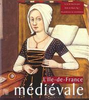 L'Ile-De-France Au Moyen Age T.1 - Intérieur - Format classique