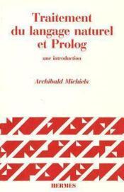 Traitement du langage naturel et prolog une introduction coll langue raisonnement calcul - Couverture - Format classique