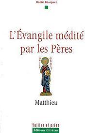 L'évangile médité par les Pères ; Matthieu - Couverture - Format classique