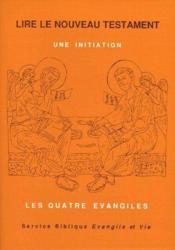 Lire le nouveau testament t.1 ; les quatre évangiles - Couverture - Format classique