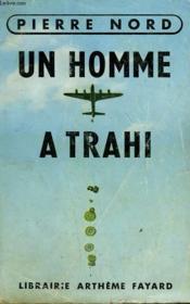 Un Homme A Trahi. Collection L'Aventure De Notre Temps N° 3. - Couverture - Format classique