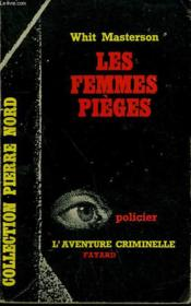 Les Femmes Pieges. Collection L'Aventure Criminelle N° 113 - Couverture - Format classique