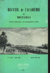 RECUEIL DE L'ACADEMIE DE MONTAUBAN (SCIENCES, BELLES-LETTRES, ARTS, ENCOURAGEMENT AU BIEN). 2e SERIE, TOME LXIII. ANNEES 1963-1964. - Couverture - Format classique