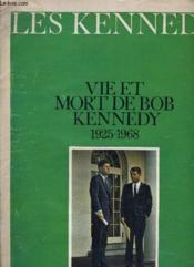 Les Kennedy Vie Et Mort De Bob Kennedy 1925-1968. - Couverture - Format classique