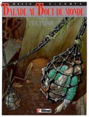 Balade au bout du monde t.1; la prison - Couverture - Format classique