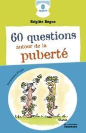 60 questions autour de la puberté - Couverture - Format classique