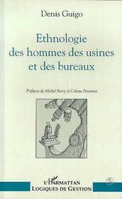 Ethnologie Des Hommes Des Usines Et Des Bureaux - Intérieur - Format classique