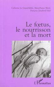 Foetus Le Nourrisson Et La Mort - Intérieur - Format classique