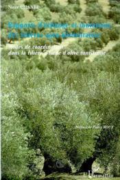 Rapports D'Echange Et Mutations Des Filieres Agro-Alimentaires ; Modes De Coordination Dans La Filiere D'Huile D'Olive - Couverture - Format classique