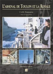 L'arsenal de Toulon et la Royale - Couverture - Format classique