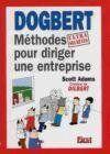 Dogbert ; Les Methodes Ultra Secretes Pour Diriger Une Entreprise - Couverture - Format classique