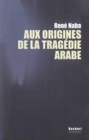 Aux origines de la tragédie arabe - Intérieur - Format classique