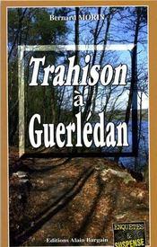 Trahison A Guerledan - Intérieur - Format classique