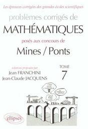 Problemes Corriges De Mathematiques Mines/Ponts Tome 7 1998-2000 - Intérieur - Format classique