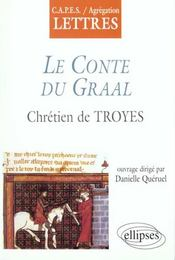 Le Conte Du Graal Chretien De Troyes Capes/Agregation Lettres - Intérieur - Format classique
