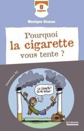 Pourquoi la cigarette vous tente - Couverture - Format classique