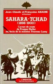 Sahara Tchad (1898-1900) carnet de route de Prosper Haller, médecin de la mission Foureau-Lamy - Couverture - Format classique