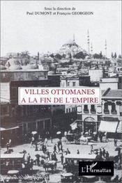 Villes Ottomanes A La Fin De L'Empire - Intérieur - Format classique