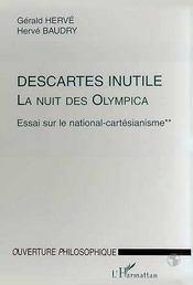 Descartes inutile, la nuit des olympica t.2 ; essai sur le national-cartésianisme - Intérieur - Format classique
