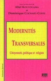 Modernites transversales : citoyennete, politique et religion. - Couverture - Format classique