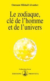 Le zodiaque, cle de l'homme et de l'univers - Couverture - Format classique