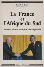 La France et l'Afrique du sud ; histoire, mythes et enjeux contemporains - Couverture - Format classique