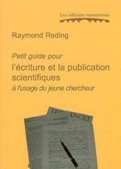 Petit guide pour l'écriture et la publication scientifiques à l'usage du jeune chercheur - Couverture - Format classique