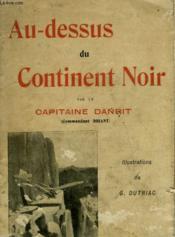 Au Dessus Du Continent Noir. - Couverture - Format classique