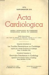 Acta Cardiologica. Journal International De Cardiologie. 1973 Supplementum Xvii. Symposium International Sur Les Troubles Electrolytiques En Cardiologie Organise Par La Societe Europeenne De Cardiologie, Rome, 7-9 Decembre 1972. - Couverture - Format classique