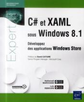 Vente livre :  C# et XAML sous Windows 8.1 ; développez des applications Windows Store  - Nathanael Marchand - Loic Rebours