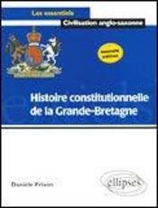 Histoire Constitutionnelle De La Grande-Bretagne Nouvelle Edition - Intérieur - Format classique