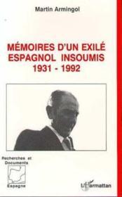 Mémoires d'un exilé espagnol insoumis, 1931-1992 - Couverture - Format classique