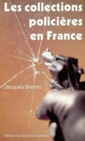 Vente  Les collections policières en France  - Jacques Breton
