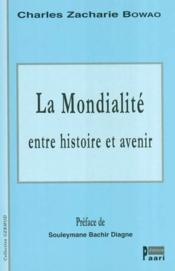 La Mondialite Entre Histoire Et Avenir - Couverture - Format classique